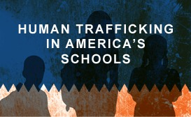 Human Trafficking in America's Schools