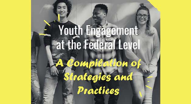 Group of youth with words in front: Youth Engagement at the Federal Level: A Compilation of Strategies and Practices