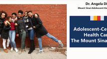 Adolescent-Centered Health Care: The Mount Sinai Model - A TAG Talk